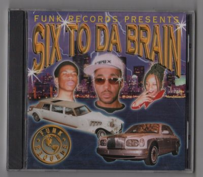 Funk Records Presents - Six To Da Brain (CD) 2000 414 Milwaukee G-Funk - www.jiggyjamz.com