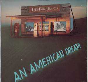 Dirt Band - An American Dream LP - 1979 - www.jiggyjamz.com