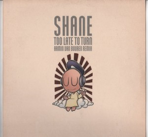 Shane - Too Late To Turn (Armin Van Buuren Remixes) 12 inch vinyl - www.jiggyjamz.com