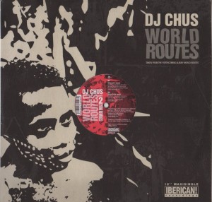 "DJ Chus - World Routes (12"")"