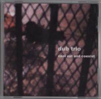 Dub-Trio- Cool Out and Coexist - Live Dub-Rock - CD - www.jiggyjamz.com