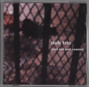 Dub-Trio- Cool Out and Coexist - Live Dub-Rock - CD - www.jiggyjamz.com