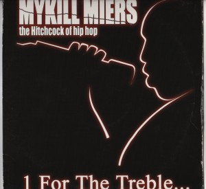 Mykill Miers - 1 For The Treble - DJ Revolution - Diverse - Underground Hip-Hop vinyl _ ILL BEATS and Rhymes www.jiggyjamz.com