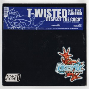 T-Wisted - Respect The Cock