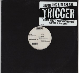 Trigger-Its For Real -What Goes Around - vinyl drum and Bass - www.jiggyjamz.com