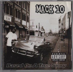 Mack 10 - Based On A True Story (CD)001