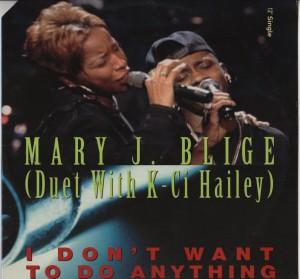 Mary J Blige - KCi-I Dont Wanna Do Anything-001