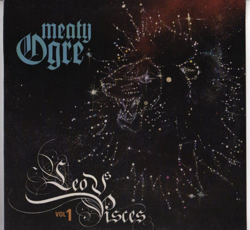 Meaty Ogre - Leo Vs Pisces
