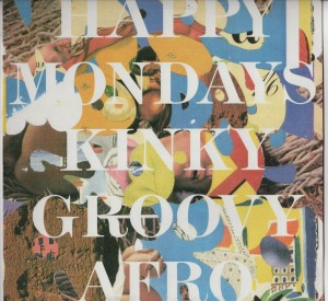 Happy Mondays - Kinky Groovy Afro (12)001
