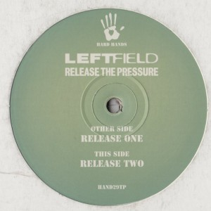 Leftfield-ReleasePressure-001