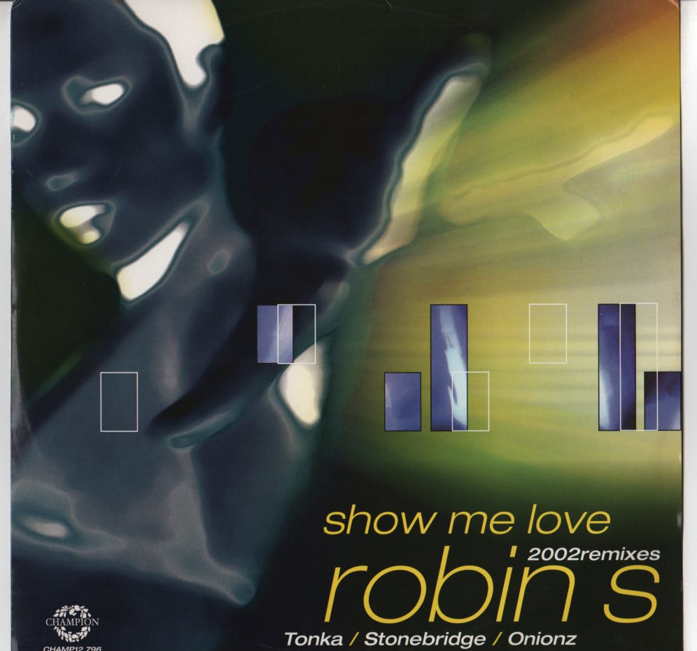 Robin S Show Me Love 2002 Remixes 12 Jiggyjamz