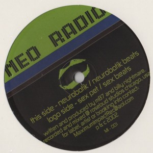 "Neo Radio - Neurobotik / Sex Pets (12"") Label:Maximum Impact Records Cat#: MI 001"